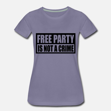 free party is not a crime - T-shirt premium Femme