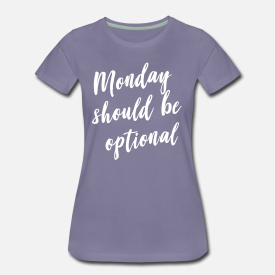 Back To School T-Shirts - Monday should be optional - Women's Premium T-Shirt washed violet
