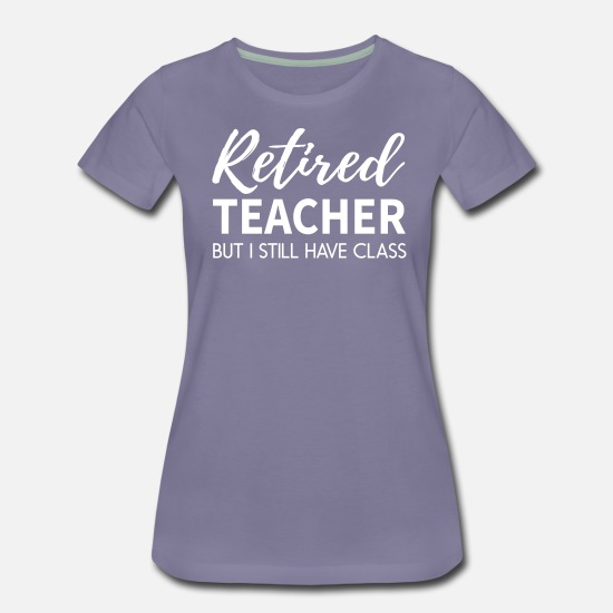 Retirement T-Shirts - Im a Retired Teacher with Class - Women's Premium T-Shirt washed violet