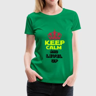 KEEP CALM AND  LEVEL UP 2 - T-shirt Premium Femme