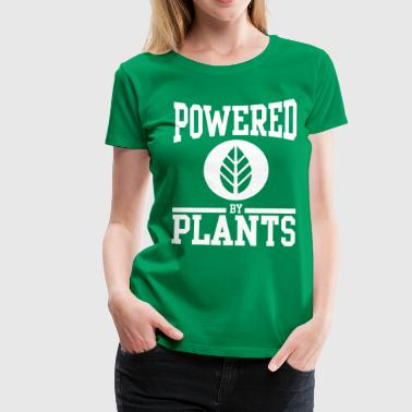 Powered by plants - Premium T-skjorte for kvinner