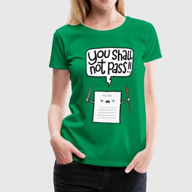 You shall not pass - Camiseta premium mujer