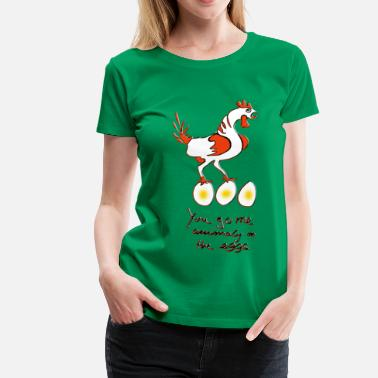 You go me animaly on the eggs - Frauen Premium T-Shirt