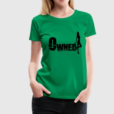 owned - Frauen Premium T-Shirt