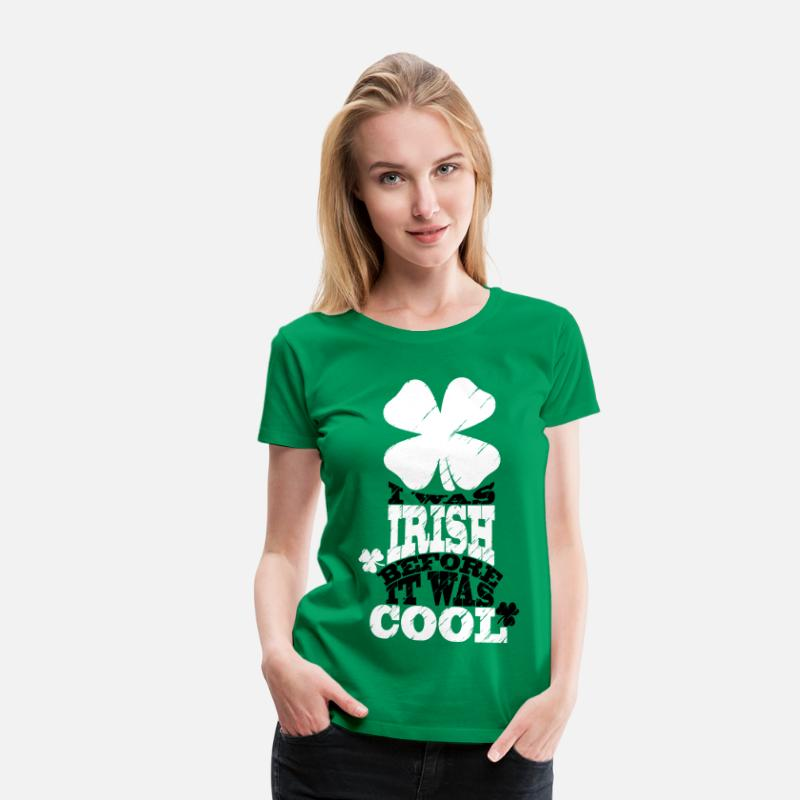 St Patricks Day T-Shirts - I was irish before it was cool - Women's Premium T-Shirt kelly green