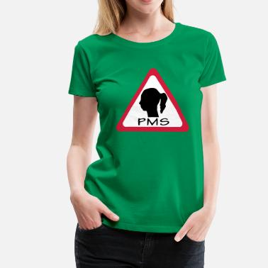 Pms pms warning - Women's Premium T-Shirt