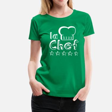 Michelin-starred Chef La Chef mother, wife or woman always cooks best  - Women's Premium T-Shirt