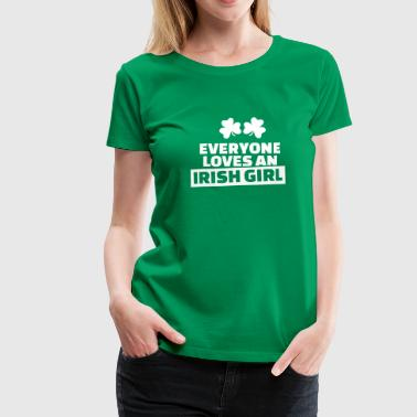 Everyone loves an Irish girl - Frauen Premium T-Shirt