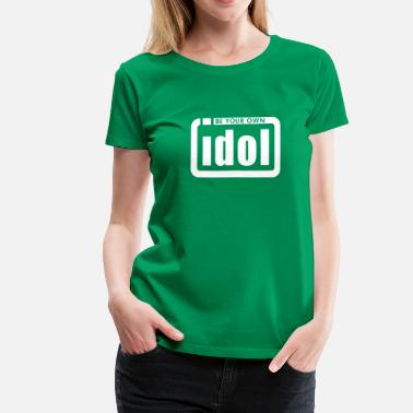 Idol idol - Women's Premium T-Shirt