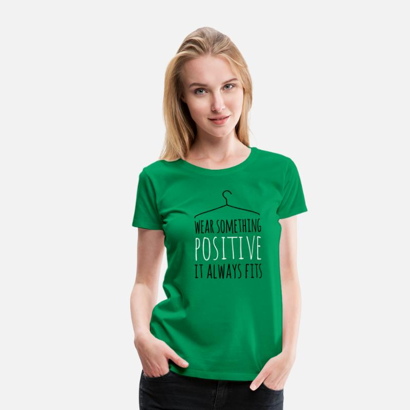 Bestsellers Q4 2018 T-Shirts - wear something positive be happy smile love life - Women's Premium T-Shirt kelly green