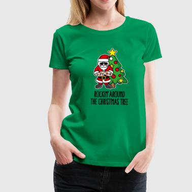 Rockin' around the Christmas tree Weihnachtsmann - Frauen Premium T-Shirt