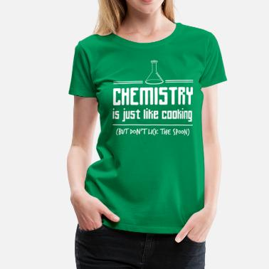 Lick Chemistry is Just Like Cooking - Women's Premium T-Shirt