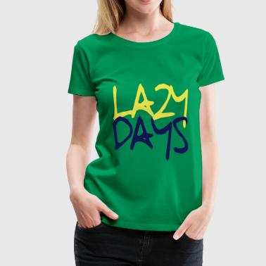 Bedrucken Lazy Days | T-Shirts bedrucken - Frauen Premium T-Shirt