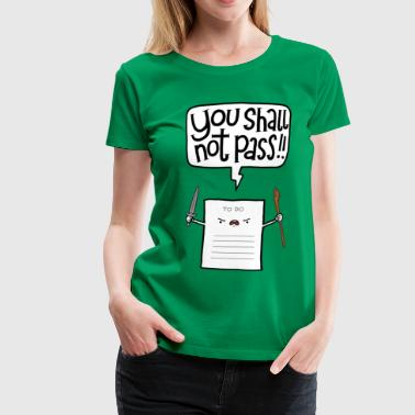 You shall not pass - Premium T-skjorte for kvinner