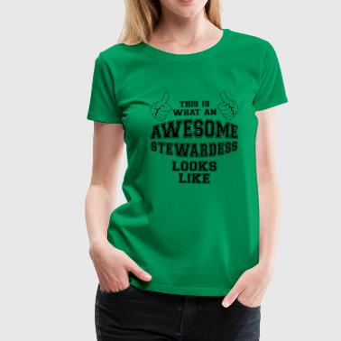 This is what an awesome stewardess looks like Gift - Women's Premium T-Shirt