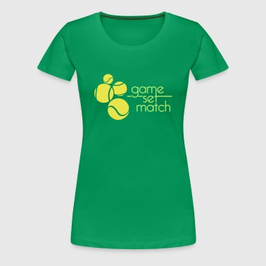 GAME SET MATCH - Women's Premium T-Shirt