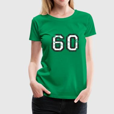 Number 60 Sixty 60th Birthday Design (EU) - Women's Premium T-Shirt