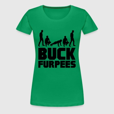 Buck Furpees Burpees Fitness Exercise - Women's Premium T-Shirt
