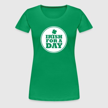 IRISH FOR A DAY - FUN - Vrouwen Premium T-shirt