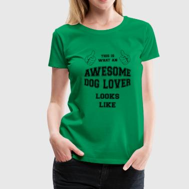 AWESOME DOG LOVER - Dame premium T-shirt