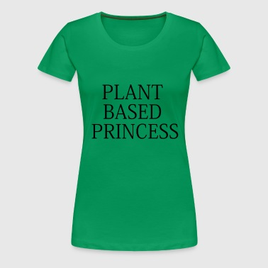 PLANT BASED PRINCESS - Frauen Premium T-Shirt