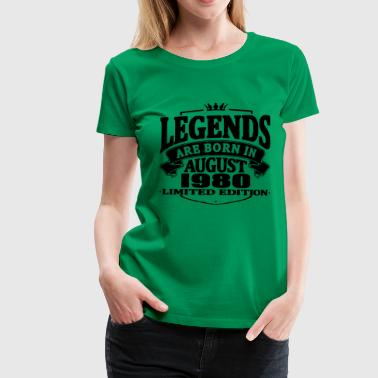 Legends are born in august 1980 - Women's Premium T-Shirt