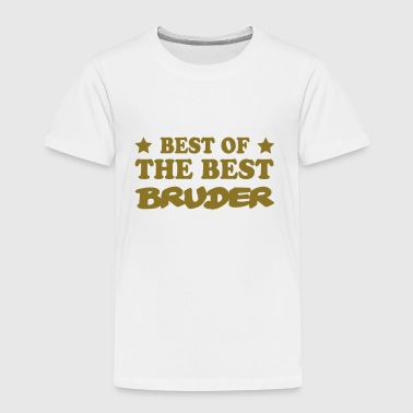 Best of the best bruder - Kinder Premium T-Shirt