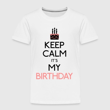 keep calm its my birthday - Kids' Premium T-Shirt