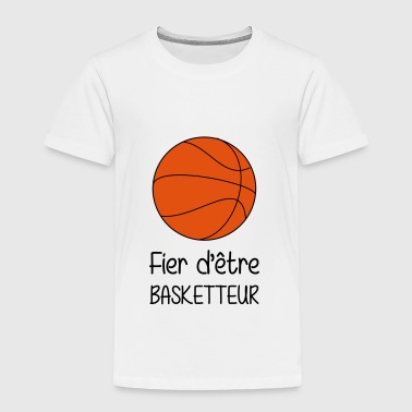Fier d'être Basketteur / Basketball / Basket ball - T-shirt Premium Enfant