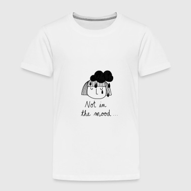 Not in the mood - Kids' Premium T-Shirt