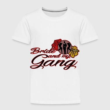 Bride and my gang - Kids' Premium T-Shirt