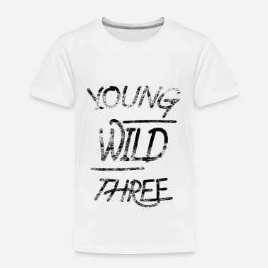 Young Young Wild & Three, 3rd Birthday Girl - Kids' Premium T-Shirt
