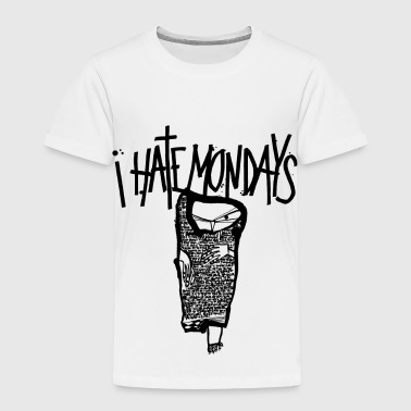 Monday, I hate Mondays, I hate Mondays - Kids' Premium T-Shirt