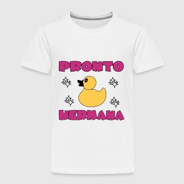 Pronto hermana - Kids' Premium T-Shirt