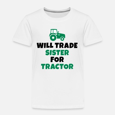 Trekkers Will trade sister for tractor - Kinderen Premium T-shirt