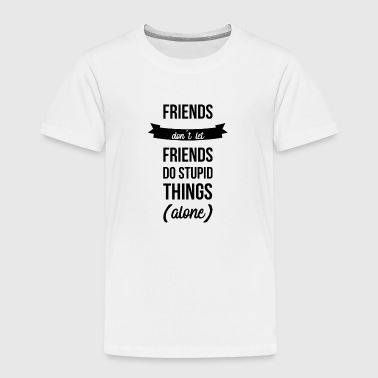 Friend Friends Friendship Girlfriends Gift - Kids' Premium T-Shirt