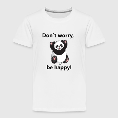 dont worry be happy panda - Kinder Premium T-Shirt
