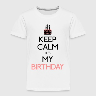 Keep Calm it's my Birthday - Kinder Premium T-Shirt