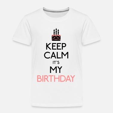 Happy Birthday Keep Calm Its My