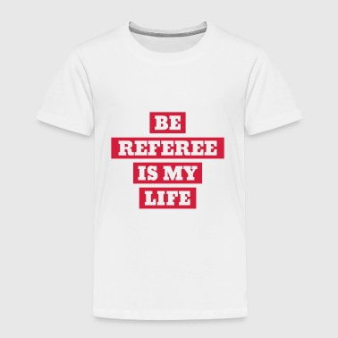Referee Funny Referee Refereeing Schiedsrichter Arbitre Sport - Kids' Premium T-Shirt