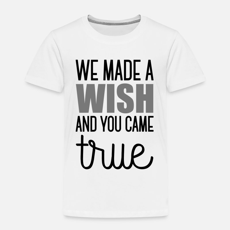 Funny Pregnancy T-Shirts - Babydesign: We made a wish and you came true - Kids' Premium T-Shirt white