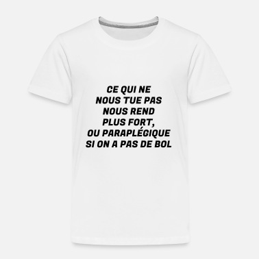 Vêtement Citation Marrante Humour - Drôle - Blague - Rire - Fun - Cool  - T-shirt Premium Enfant