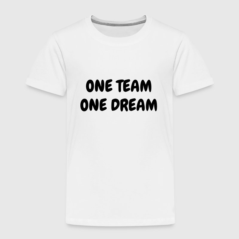 One Team One Dream - Sport - Fun - Boss - Funny - Kids' Premium T-Shirt