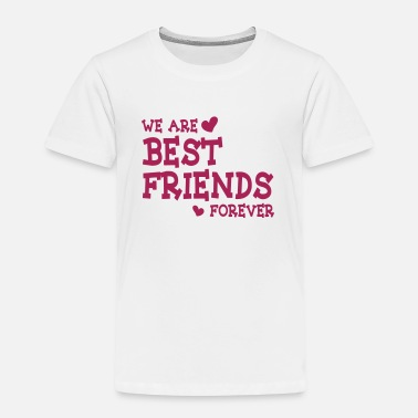 Best Friends Forever we are best friends forever ii 1c - Camiseta premium niño
