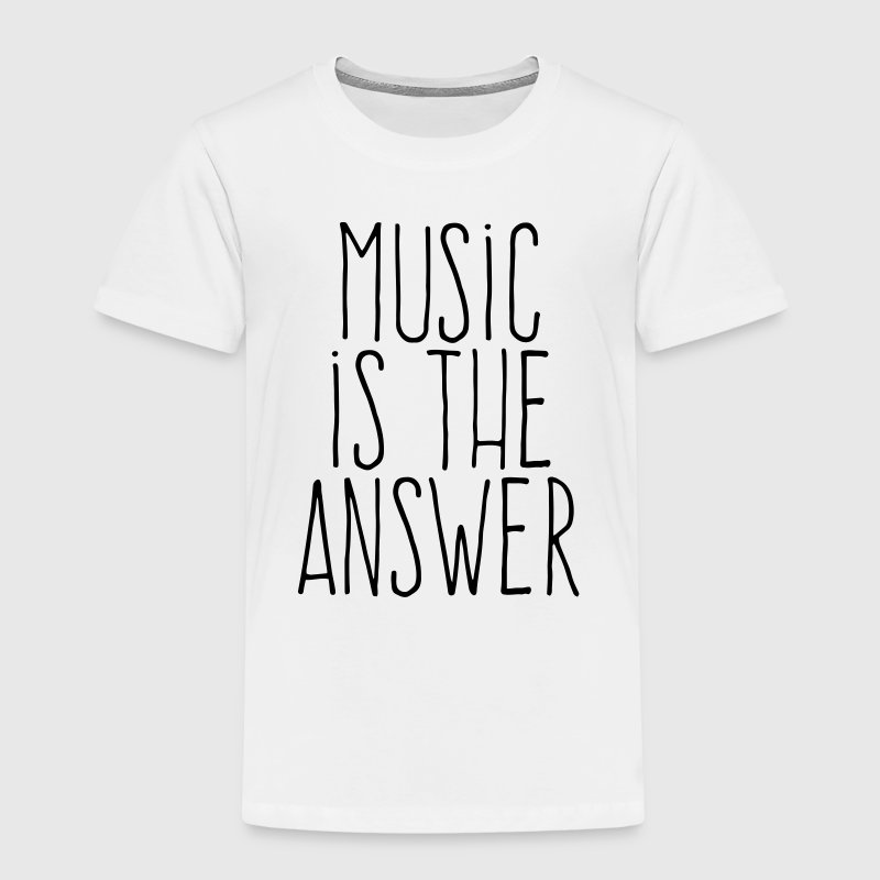 music is the answer - Kinder Premium T-Shirt