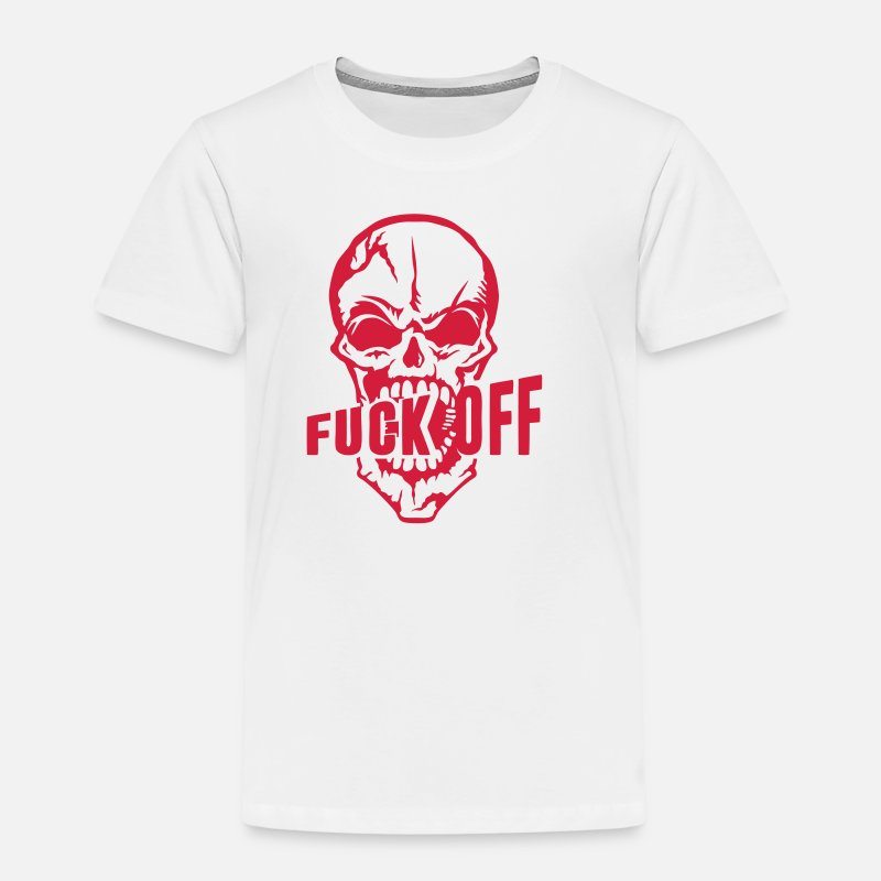 Fuck T-Shirts - Fuck off insult skull  quote from - Kids' Premium T-Shirt white