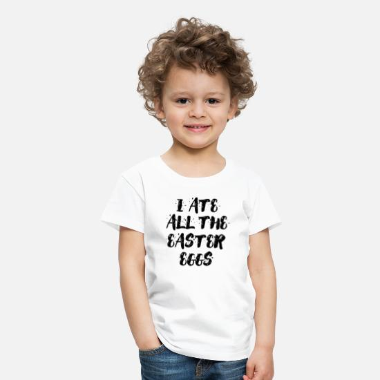 Typo Collection V2 T-Shirts - I ate all the easter eggs Typography - Kids' Premium T-Shirt white