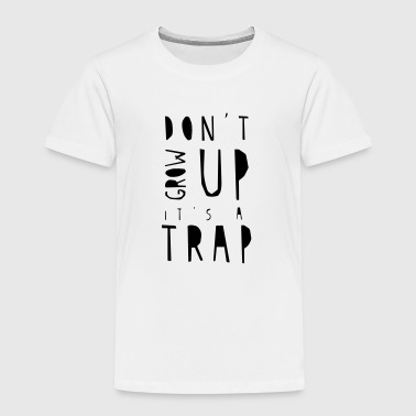 Dont grow up (Spruch) - Kinder Premium T-Shirt