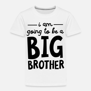 I Am Going To Be A Big Brother - Kids' Premium T-Shirt