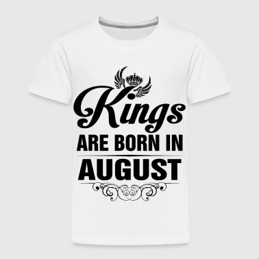 Kings Are Born In AUGUST Tshirt - Kids' Premium T-Shirt